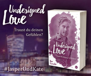 Undesigned Love Liebesroman